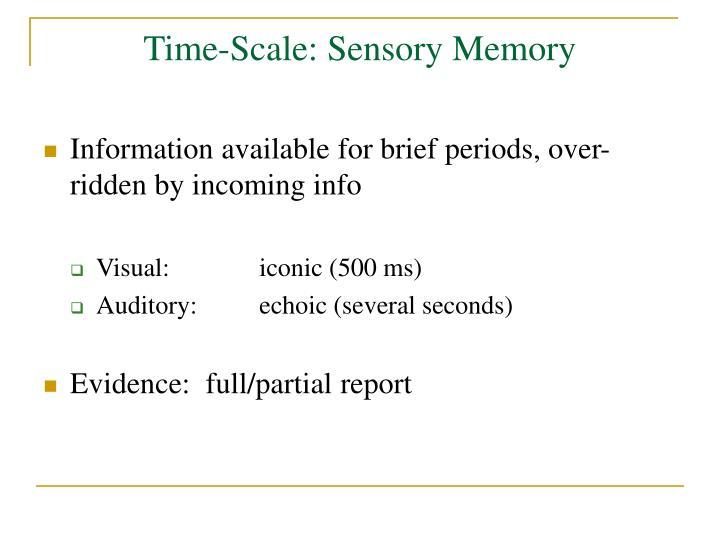Time-Scale: Sensory Memory