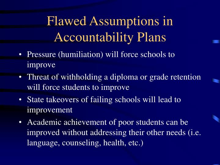 Flawed Assumptions in Accountability Plans