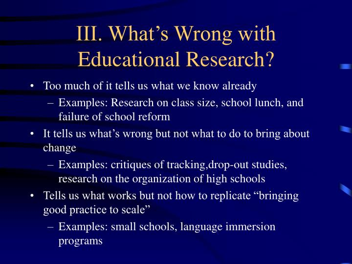III. What's Wrong with Educational Research?