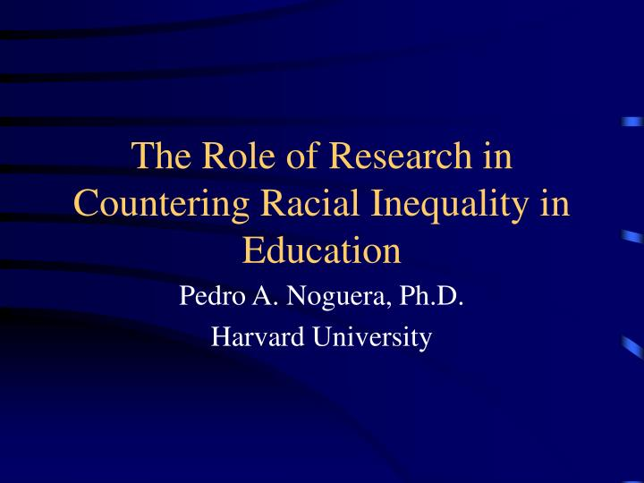 The Role of Research in Countering Racial Inequality in Education