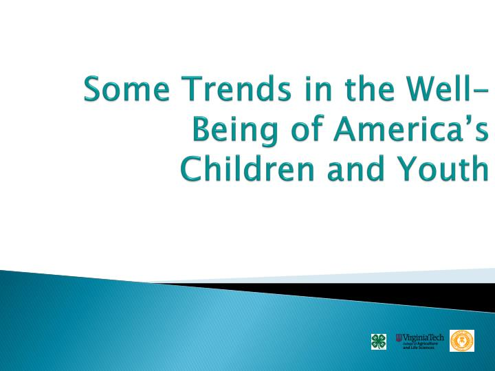 Some Trends in the Well-Being of America's