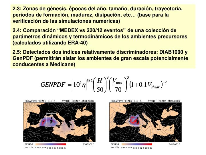 2.3: Zonas de génesis, épocas del año, tamaño, duración, trayectoria, períodos de formación, madurez, disipación, etc… (base para la verificación de las simulaciones numéricas)