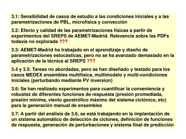 3.1: Sensibilidad de casos de estudio a las condiciones iniciales y a las parametrizaciones de PBL, microfísica y convección
