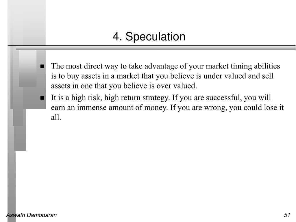 4. Speculation