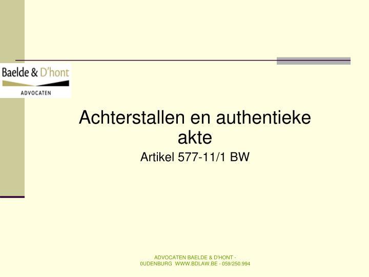 Achterstallen en authentieke akte