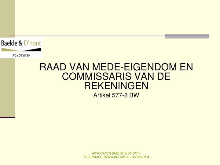 RAAD VAN MEDE-EIGENDOM EN COMMISSARIS VAN DE REKENINGEN