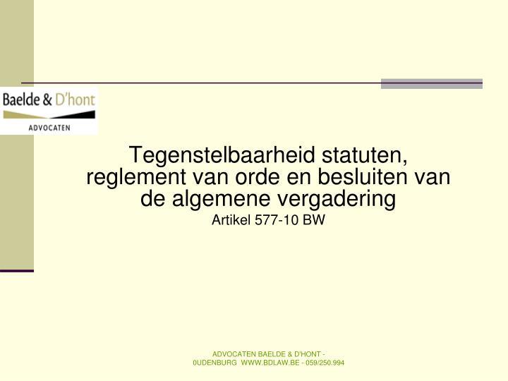 Tegenstelbaarheid statuten, reglement van orde en besluiten van de algemene vergadering