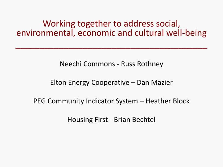 Working together to address social, environmental, economic and cultural well-being