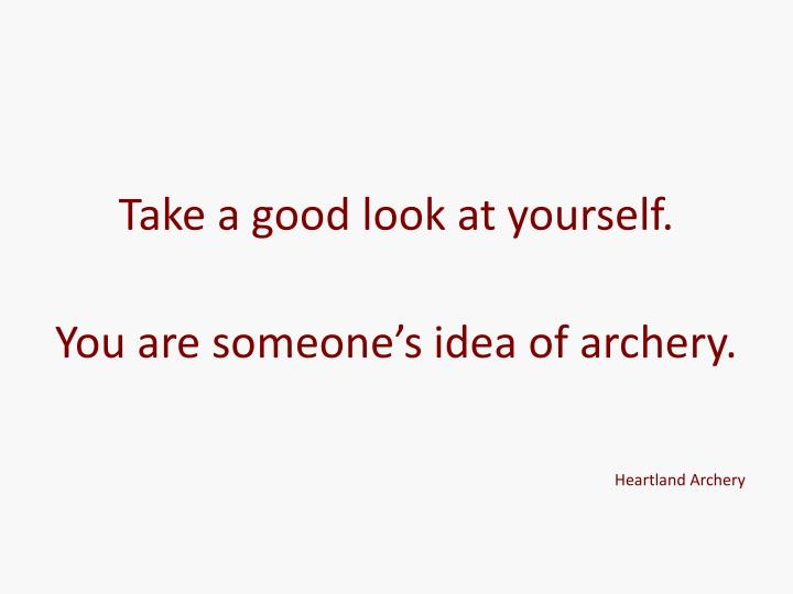 Take a good look at yourself.