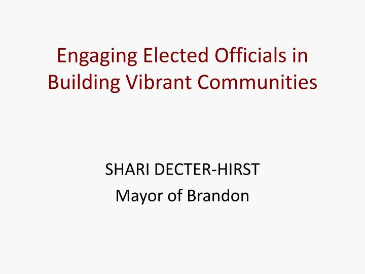 Engaging Elected Officials in Building Vibrant
