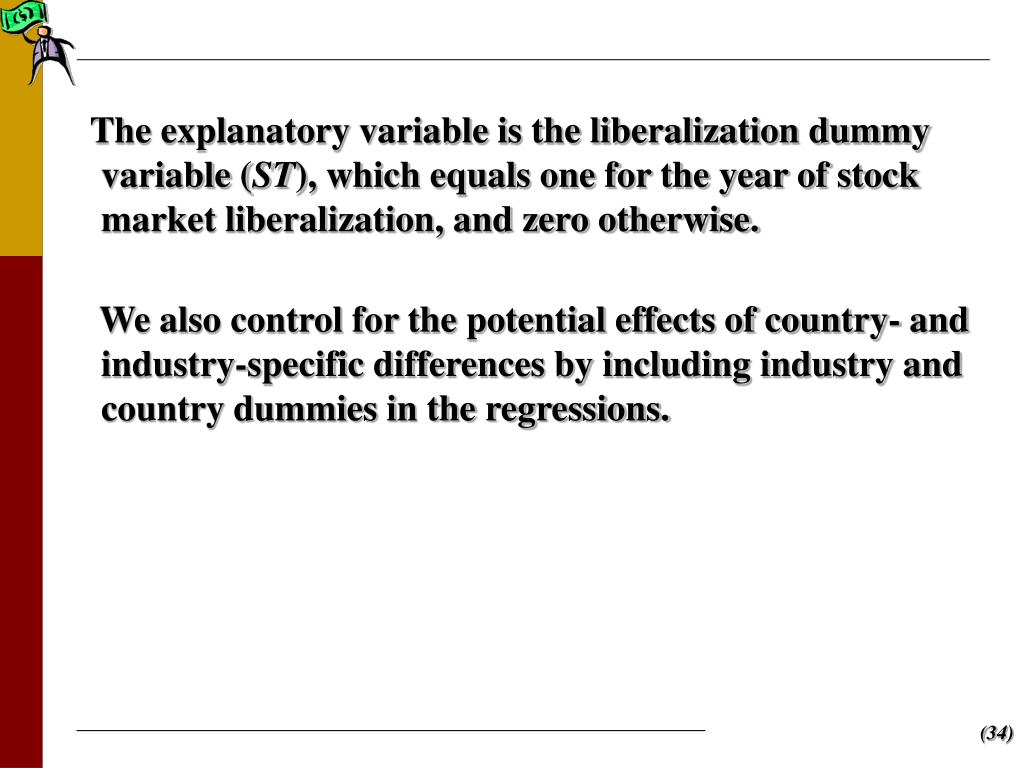 The explanatory variable is the liberalization dummy variable (