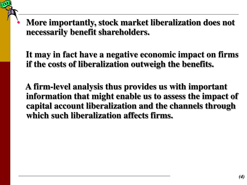 More importantly, stock market liberalization does not necessarily benefit shareholders.