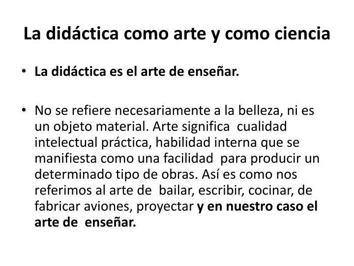 La didáctica como arte y como ciencia