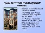 home to everyone from everywhere demographics
