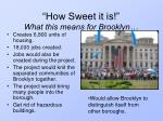 how sweet it is what this means for brooklyn
