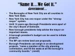 name it we got it government
