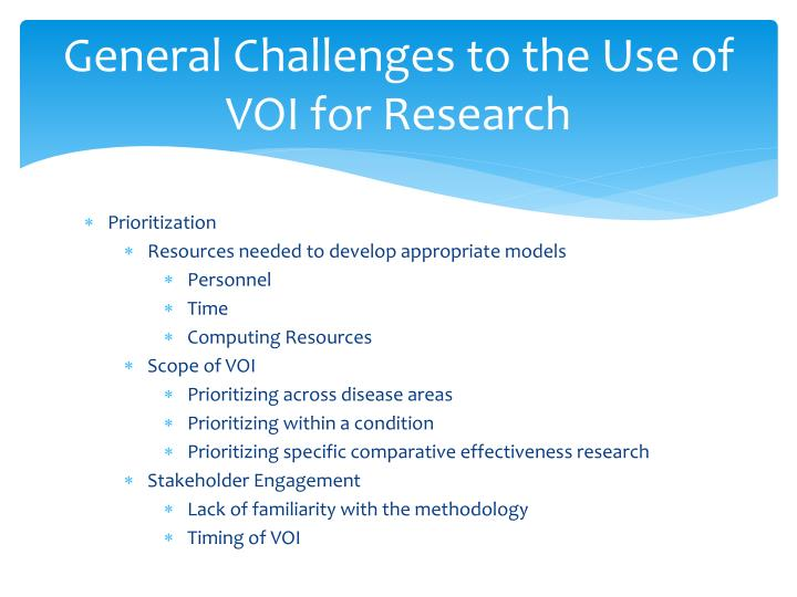 General Challenges to the Use of VOI for Research