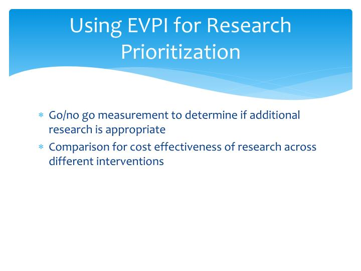 Using EVPI for Research Prioritization