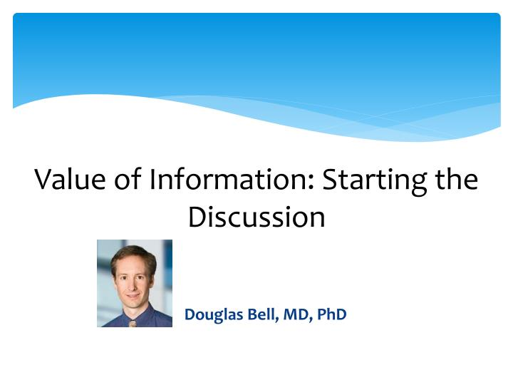 Value of Information: Starting the Discussion