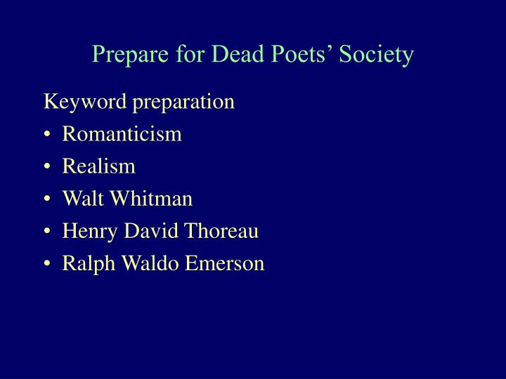 essay transcendental themes movie dead poets society Dead poets society study guide contains a biography of director peter weir, quiz questions, major themes, characters, and a full summary and analysis dead poets society literature essays are academic essays for citation these papers were written primarily by students and provide critical.