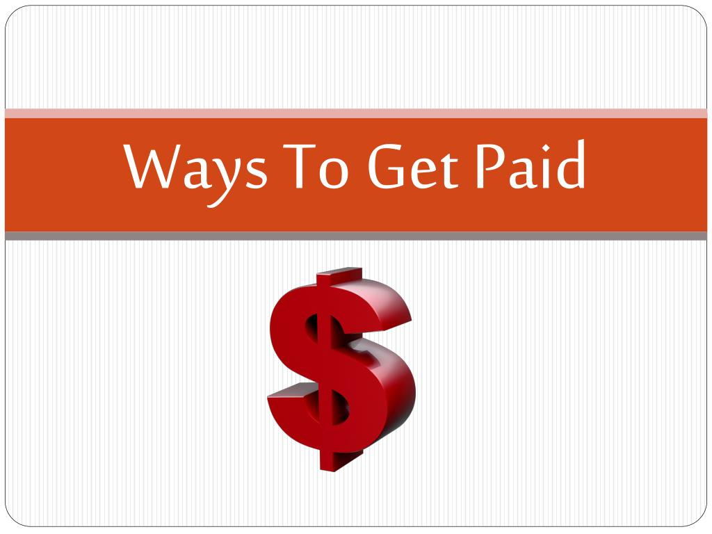 Ways To Get Paid