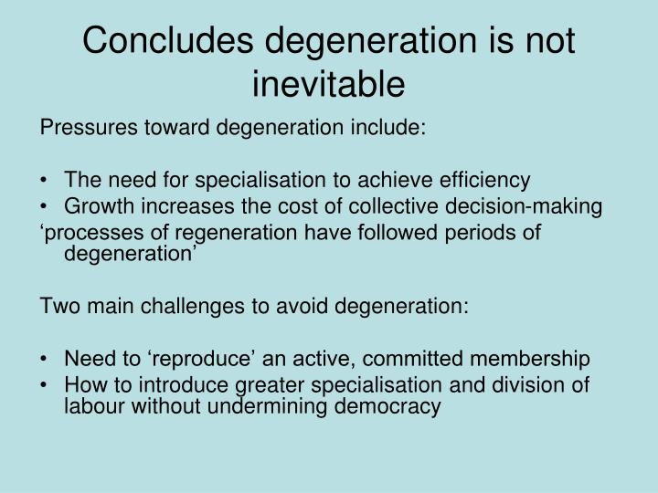 Concludes degeneration is not inevitable