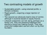 two contrasting models of growth