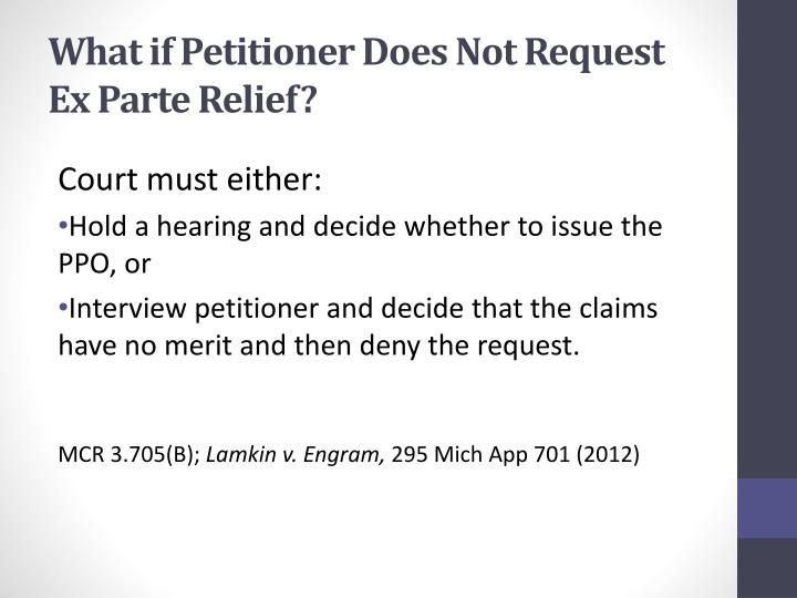 What if Petitioner Does Not Request Ex Parte Relief?