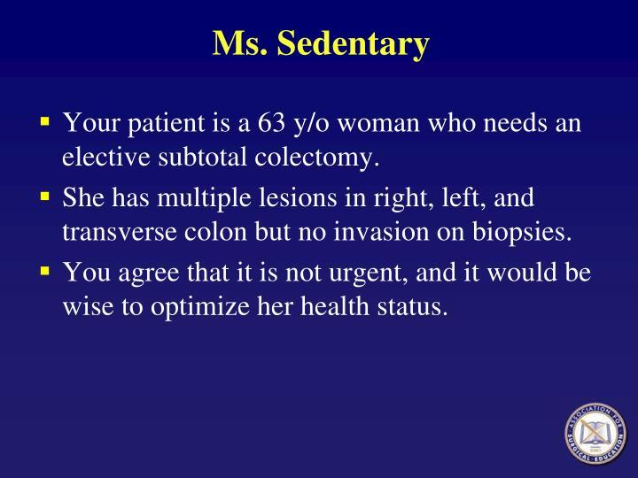 Ms. Sedentary