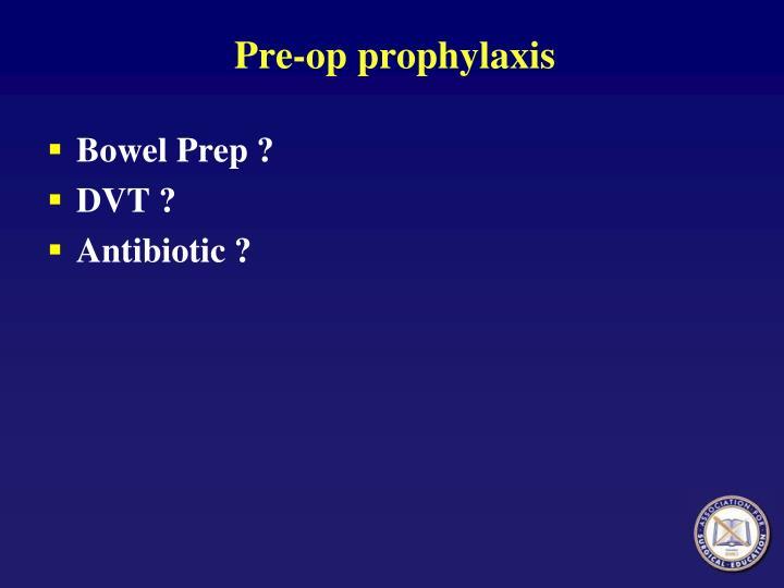 Pre-op prophylaxis
