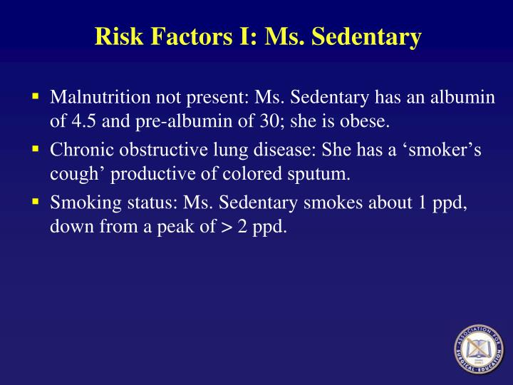 Risk Factors I: Ms. Sedentary