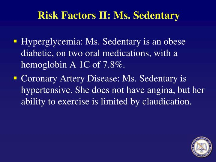 Risk Factors II: Ms. Sedentary