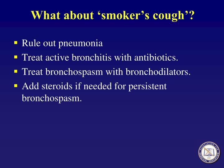 What about 'smoker's cough'?