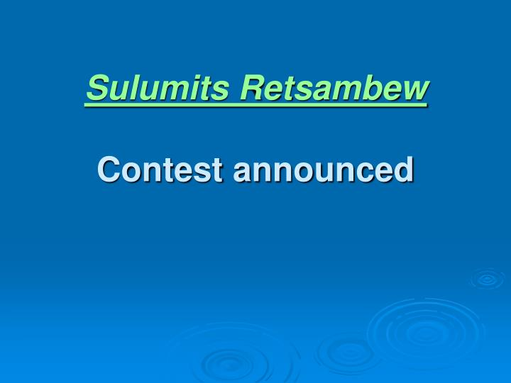 Sulumits retsambew contest announced