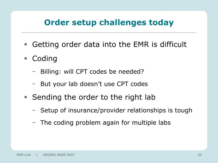 Order setup challenges today