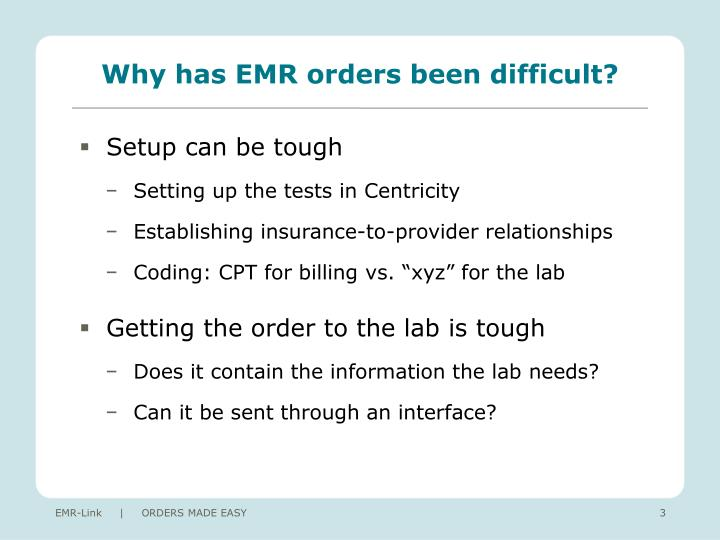 Why has EMR orders been difficult?