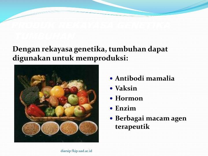 PRODUK REKAYASA GENETIKA