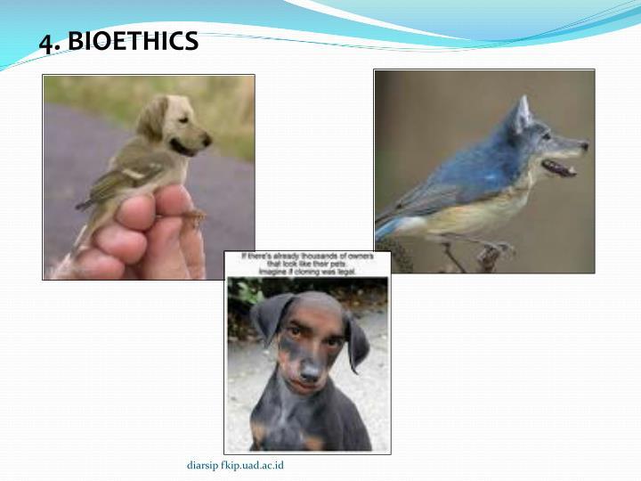 4. BIOETHICS