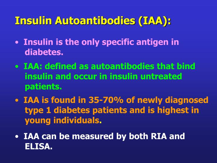 Insulin Autoantibodies (IAA):