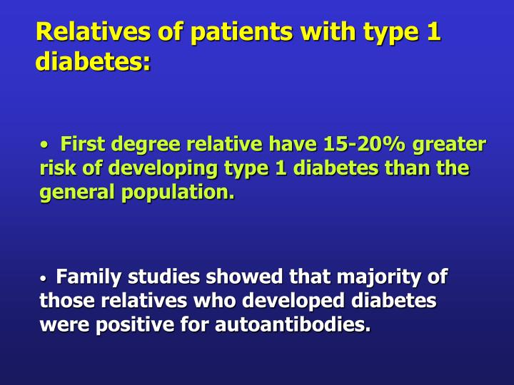 Relatives of patients with type 1