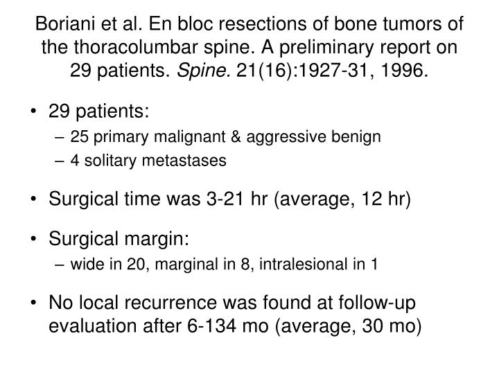 Boriani et al. En bloc resections of bone tumors of the thoracolumbar spine. A preliminary report on 29 patients.