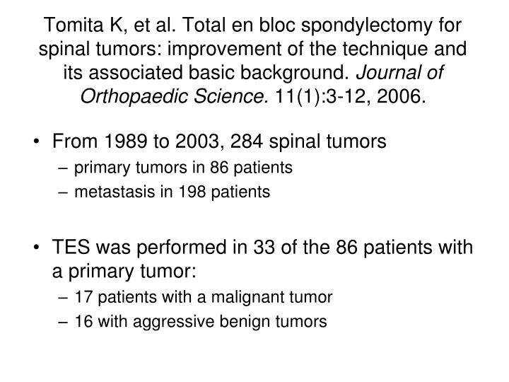Tomita K, et al. Total en bloc spondylectomy for spinal tumors: improvement of the technique and its associated basic background.