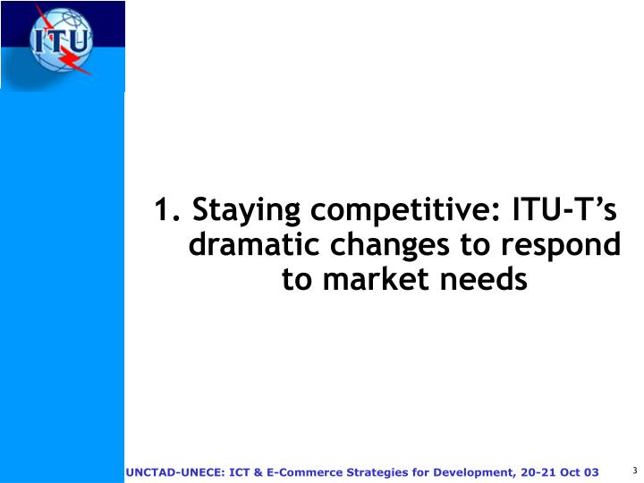 1. Staying competitive: ITU-T's dramatic changes to respond to market needs