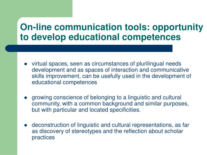 On-line communication tools: opportunity to develop educational competences