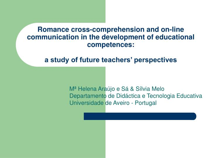 Romance cross-comprehension and on-line communication in the development of educational competences: