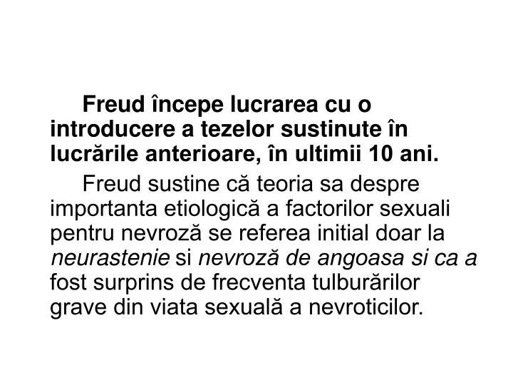 Freud începe lucrarea cu o introducere a tezelor sustinute în lucrările anterioare, în ultimii 10 ani.