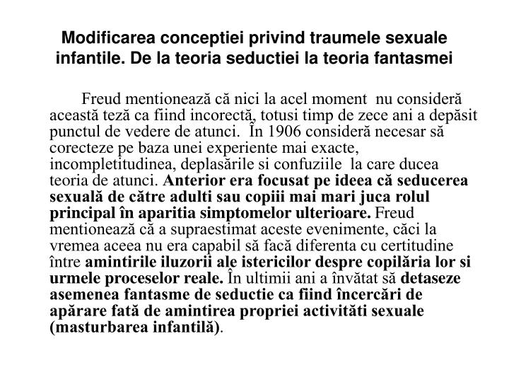 Modificarea conceptiei privind traumele sexuale infantile. De la teoria seductiei la teoria fantasmei