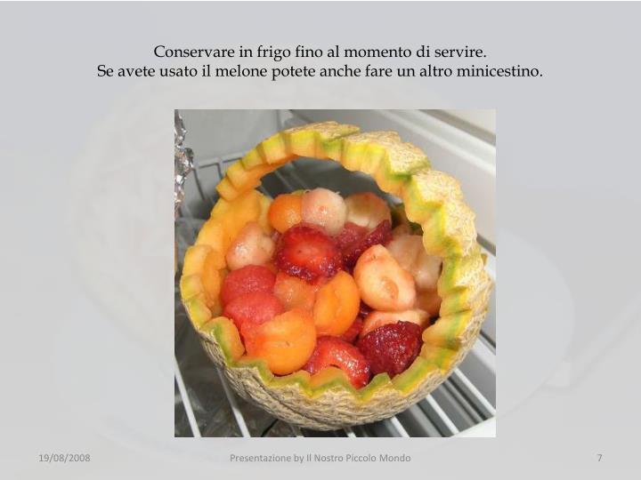 Conservare in frigo fino al momento di servire.