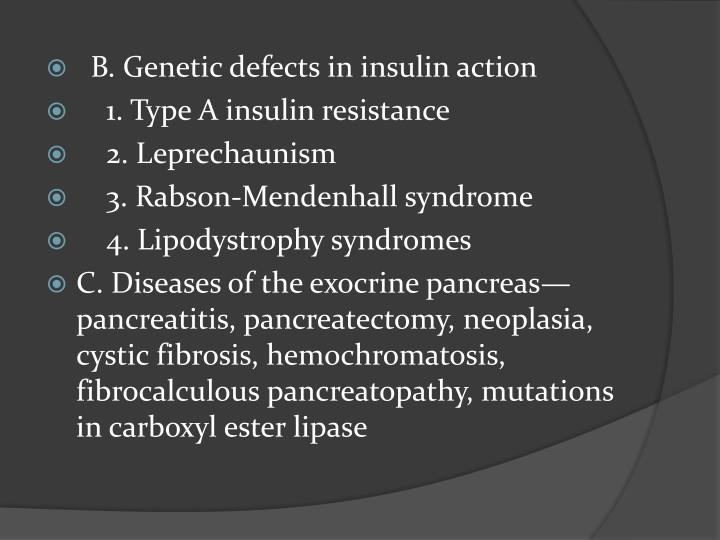 B. Genetic defects in insulin action