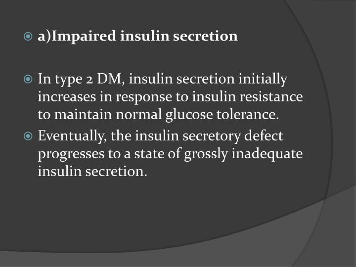a)Impaired insulin secretion
